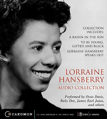 Lorraine Hansberry Audio Collection CD: Raisin in the Sun, To be Young, Gifted and Black and Lorraine Hansberry Speaks Out, Hansberry, Lorraine