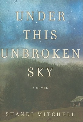 Image for Under This Unbroken Sky: A Novel