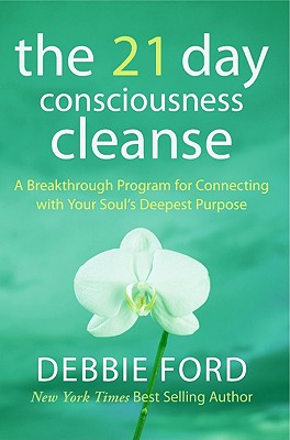 Image for The 21-Day Consciousness Cleanse: A Breakthrough Program for Connecting with Your Soul's Deepest Purpose