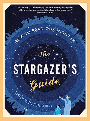 Image for STARGAZER'S GUIDE : HOW TO READ OUR NIGH