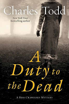 A Duty to the Dead: A Bess Crawford Mystery (Bess Crawford Mysteries), Todd, Charles