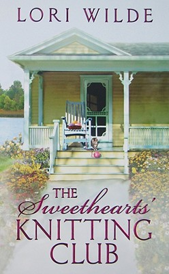 The Sweethearts' Knitting Club (Avon Romance), Lori Wilde