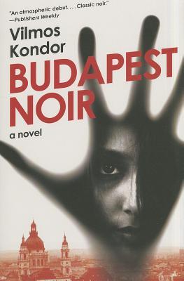 Budapest Noir: A Novel, Kondor, Vilmos