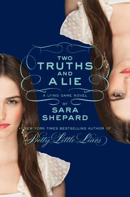 Two Truths and a Lie (The Lying Game, No. 3), Shepard, Sara