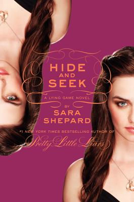 The Lying Game #4: Hide and Seek, Sara Shepard