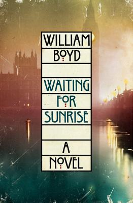 Waiting for Sunrise: A Novel, Boyd, William