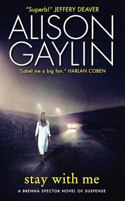 Stay With Me: A Brenna Spector Novel of Suspense, Gaylin, Alison