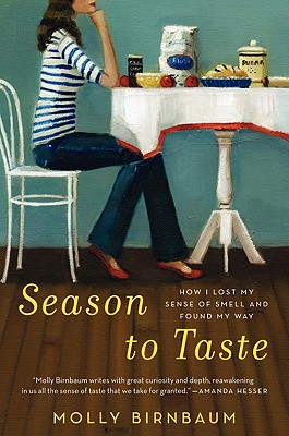 Image for Season to Taste: How I Lost My Sense of Smell and Found My Way