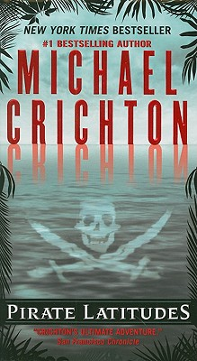 Pirate Latitudes, Michael Crichton