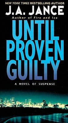 Until Proven Guilty (J. P. Beaumont Novel), J. A. Jance