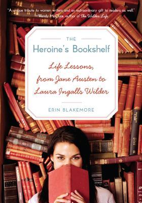 Image for Heroine's Bookshelf: Life Lessons from Jane Austen to Laura Ingalls Wilder