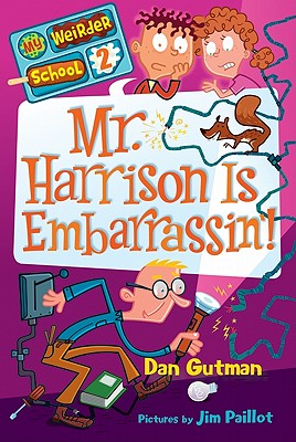 Image for My Weirder School #2: Mr. Harrison Is Embarrassin'!