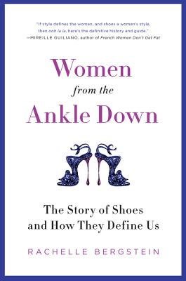 WOMEN FROM THE ANKLE DOWN, RACHELLE BERGSTEIN