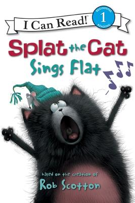 Image for Splat the Cat: Splat the Cat Sings Flat (I Can Read Book 1)
