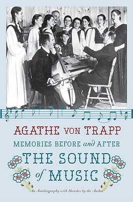 Memories Before and After the Sound of Music  An Autobiography, Trapp, Agathe Von