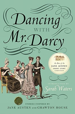 Image for Dancing with Mr. Darcy: Stories Inspired by Jane Austen and Chawton House