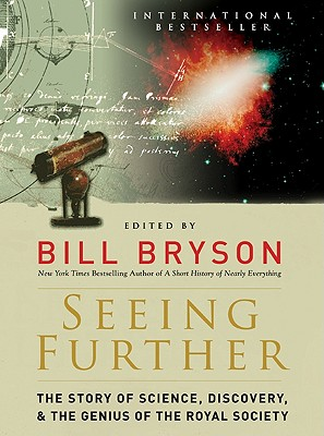 Image for Seeing Further: The Story of Science, Discovery, and the Genius of the Royal Soc