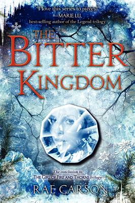 BITTER KINGDOM (GIRL OF FIRE AND THORNS, NO 3), CARSON, RAE