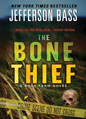 The Bone Thief  A Body Farm Novel, Bass, Jefferson