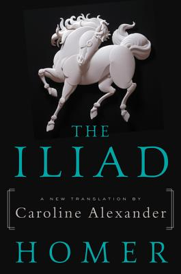 Image for The Iliad: A New Translation by Caroline Alexander