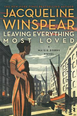 Image for Leaving Everything Most Loved (Maisie Dobbs)