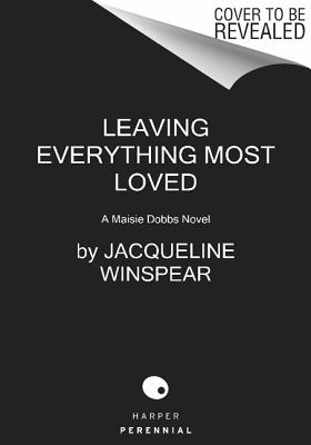 LEAVING EVERYTHING MOST LOVED (MAISIE DOBBS, NO 10), WINSPEAR, JACQUELINE