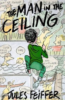 Image for The Man in the Ceiling (Michael Di Capua Books)