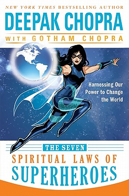 Image for The Seven Spiritual Laws of Superheroes: Harnessing Our Power to Change the World