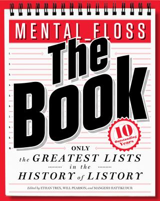 mental_floss: The Book: The Greatest Lists in the History of Listory, Will Pearson, Mangesh Hattikudur