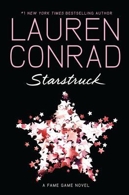 Starstruck: A Fame Game Novel, Lauren Conrad