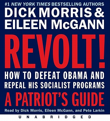 REVOLT! : WHAT THE NEW REPUBLICAN HOUSE, DICK MORRIS