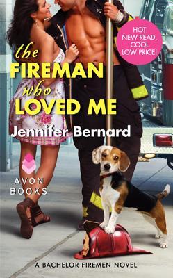 The Fireman Who Loved Me: A Bachelor Firemen Novel (Bachelor Firemen of San Gabriel), Jennifer Bernard