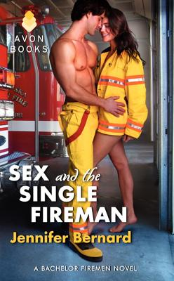 SEX AND THE SINGLE FIREMAN (BACHELOR FIREMEN, NO 3) -- BARGAIN BOOK, BERNARD, JENNIFER