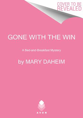 GONE WITH THE WIN, DAHEIM, MARY