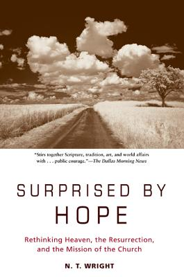 Image for Surprised by Hope: Rethinking Heaven, the Resurrection, and the Mission of the Church