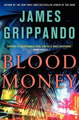 Blood Money (Jack Swyteck Novel), James Grippando