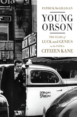 Image for Young Orson: The Years of Luck and Genius on the Path to Citizen Kane
