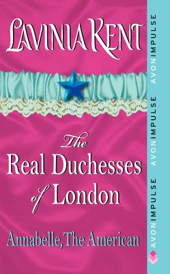 Annabelle, The American: The Real Duchesses of London, Lavinia Kent