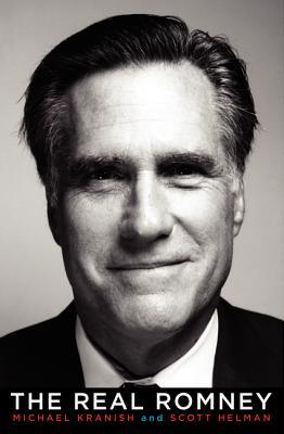 The Real Romney, Kranish, Michael; Helman, Scott