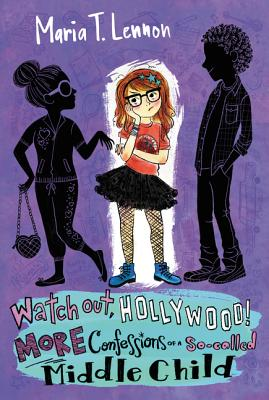 Watch Out, Hollywood!: More Confessions of a So-called Middle Child, Lennon, Maria T.