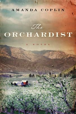 Image for The Orchardist: A Novel