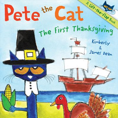 PETE THE CAT: THE FIRST THANKSGIVING, DEAN, KIMBERLY & JAMES