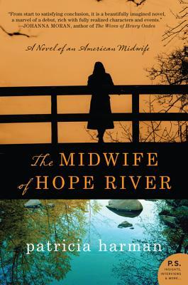 The Midwife of Hope River: A Novel, Patricia Harman