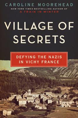 Image for Village of Secrets: Defying the Nazis in Vichy France