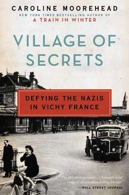 Image for Village of Secrets: Defying the Nazis in Vichy France (The Resistance Trilogy Book 2)