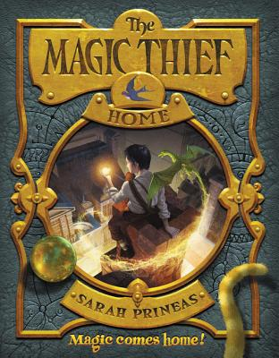 The Magic Thief: Home: Book Four, Sarah Prineas
