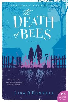 The Death of Bees: A Novel, Lisa O'Donnell