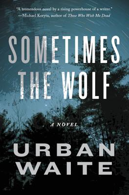 Image for SOMETIMES THE WOLF