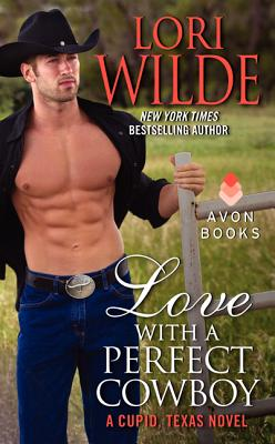 Image for Love With a Perfect Cowboy: A Cupid, Texas Novel