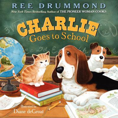 CHARLIE GOES TO SCHOOL, REE DRUMMOND